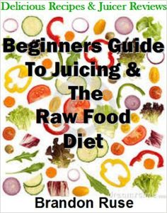 Raw food diet the essential raw food diet plan raw food diet beginners guide to the raw food diet all the essentials you need to lose weight forumfinder Choice Image