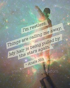 """I'm restless. Things are calling me away. My hair is being pulled by the stars again."" - Anais Nin / Printable 8x10"" Wall Art"