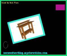 Stand Up Desk Plans 131820 - Woodworking Plans and Projects!