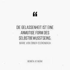 10 inspiring quotes on self-confidence- 10 inspirierende Zitate zum Thema Selbstvertrauen Serenity is a graceful form of self-confidence. Live Quotes For Him, Deep Quotes About Love, Love Yourself Quotes, Inspiring Quotes About Life, Living Your Life Quotes, Work Life Quotes, Life Is Too Short Quotes, Wisdom Quotes, Words Quotes