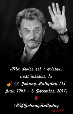 «Ma devise est : exister, c'est insister !» Johnny Hallyday (15 Juin 1943 - 6 Décembre 2017) #RIPJohnnyHallyday Johnny Haliday, Quote Citation, Word 2, I Have A Dream, People Of The World, Good Thoughts, Hollywood Stars, Live Music, Rock And Roll