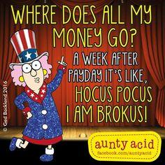 #AuntyAcid where does all my money go
