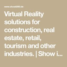Virtual Reality solutions for construction, real estate, retail, tourism and other industries. | Show it 360