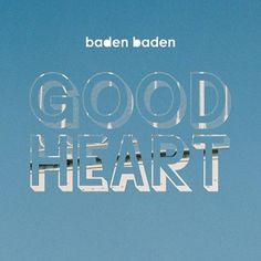 vidéo de Good Heart  de Baden Baden...