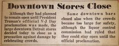 DOWNTOWN STORES CLOSE (August 14, 1945) | Clippings from the DETROIT TIMES Times Newspaper, Store Closing, Detroit, War