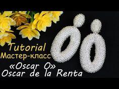 """Овальные серьги """"Оскар"""" из бисера своими руками мастер-класс. TUTORIAL: """"Oscar O"""". Oval """"Oscar de la Renta"""" Earrings."""