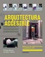 Arquitectura accesible : manuales de arquitectura y construcción / Phillip Meuser, Jennifer Tobolla  http://encore.fama.us.es/iii/encore/record/C__Rb2656899?lang=spi