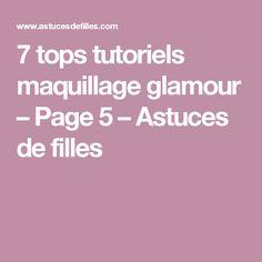 7 tops tutoriels maquillage glamour – Page 5 – Astuces de filles