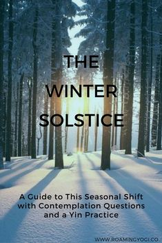 Winter Solstice Guide With Journaling Questions Yin Practice Winter Solstice Guide With Journaling Questions Yin Practice A Guide To The Winter Solstice Seasonal Shift A Powerful Time Of Transformation Complete With Contemplation Questions And Winter Solstice Quotes, Winter Solstice Rituals, Winter Solstice Traditions, Solstice And Equinox, Winter Solstice 2018, Home Yoga Practice, Yoga Themes, Yoga At Home, Restorative Yoga