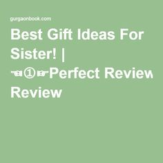Best Gift Ideas For Sister! | ☜➀☞Perfect Review
