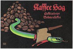 The hell? Coffee beans, a snake, & an axe. Design by Lucian Bernhard, early 1900s. via @thinkstudionyc