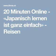 20 Minuten Online - «Japanisch lernen ist ganz einfach» - Reisen