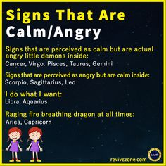 zodiac signs that are calm/angry, aries, taurus, gemini, cancer, leo, virgo, libra, scorpio, sagittarius, capricorn, aquarius, pisces