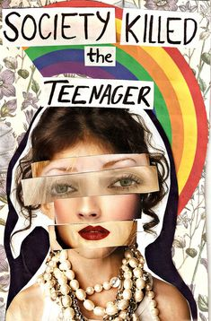 A distorted collage of a teenage girl, of what seems to be cutouts of magazines pasted on her face represents the extent to how society and medias interpretation of society can influence a teenager.