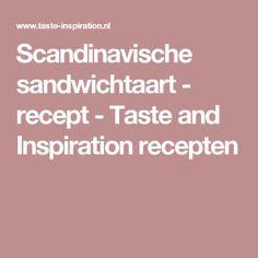 Scandinavische sandwichtaart - recept - Taste and Inspiration recepten