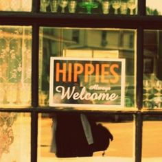 everyone is welcome ESPECIALLY hippies
