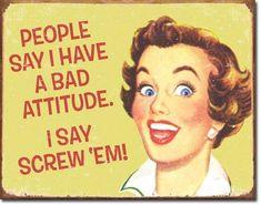 Ephemera Bad Attitude Sign