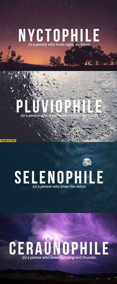 Nyctophile pluviophile selenophile ceraunophile