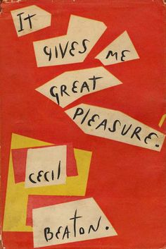 Cecil Beaton. I find the layout interesting in its collage and scattered shapes along with the handwritten type.