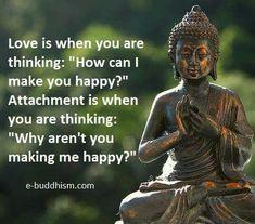 """Amor es cuando pensamos: """"Cómo puedo hacerte feliz?"""". Apego es cuando pensamos: """"Porqué no me hacés feliz?"""""""