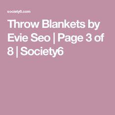 Throw Blankets by Evie Seo | Page 3 of 8 | Society6