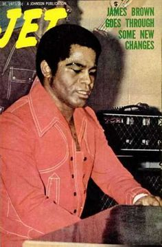 James Brown on the cover of Jet magazine, 1971.