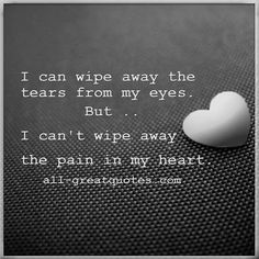 You can wipe away the tears snot and sweat from my face...doesn't take away the pain that you're the reason they are there to begin with