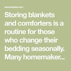 Storing blankets and comforters is a routine for those who change their bedding seasonally. Many homemakers keep extra blankets and comforters on hand for guests. Fabric fibers, down and other comforter filler materials absorb odors, which can give the blankets and comforters a musty or stale...
