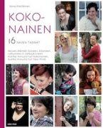 Kuvaus: Tarinoita siitä, kuinka näistä naisista tuli kokonaisia. Näitä huikeiden naisten tarinoita lukiessa ei voi välttyä silmäkulmassa kimmeltäviltä kyyneliltä. Meistä jokainen pohtii kauneutta, riittämättömyyttä, äitiyttä, elämän vaikeutta ja niin kovin montaa murhetta. Sivuille on kirjoitettu upeiden, upeiden naisten tarinoita.