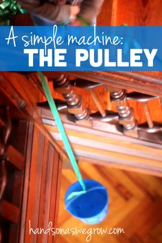 Machines for Kids: The Pulley A fun way to learn about simple machines for kids. And it was simple. This one is all about the pulley.A fun way to learn about simple machines for kids. And it was simple. This one is all about the pulley. Kindergarten Science, Science Classroom, Teaching Science, Science Education, Physical Science, Science Inquiry, Steam Education, Montessori Preschool, Preschool Ideas