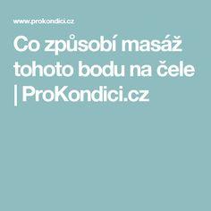 Co způsobí masáž tohoto bodu na čele | ProKondici.cz