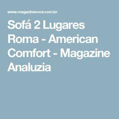 Sofá 2 Lugares Roma - American Comfort - Magazine Analuzia