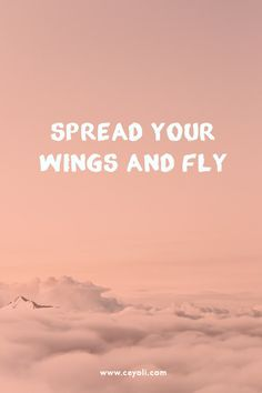 spread your wings and fly | quotes & zitate #ceyoli