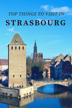 Top things to visit in Strasbourg - Off to Everywhere