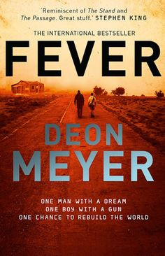 Buy Fever by Deon Meyer at Mighty Ape NZ. A stunning standalone from a master of suspense, a compelling story of survival and betrayal set in a world after 'The Fever'. Nico Storm and his f. Great Books, My Books, Station Eleven, Cool Headed, Survival, One Chance, Story Of My Life, My Father, Fathers