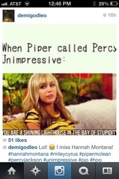 It was pretty much like that. I like Piper, just not when she said that.