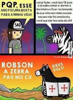 Robson a zebra pau no cu Little Memes, Best Memes Ever, Funny Memes, Jokes, Zebras, Funny Comics, Funny Photos, Haha, Anime