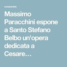 Massimo Paracchini espone a Santo Stefano Belbo un'opera dedicata a Cesare…