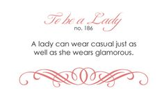 To Be a Lady - A lady can wear casual just as well as she wears glamorous