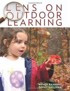 The outdoors is full of rich learning experiences for preschool and pre-kindergarten children. Lens on Outdoor Learning is filled with stories and colorful photographs that illustrate how the outdoors supports children's early learning. Each story is connected to an early learning standard such as curiosity and initiative; engagement and persistence; imagination, invention, and creativity; reasoning and problem-solving; risk-taking, responsibility, and confidence; reflection, application...