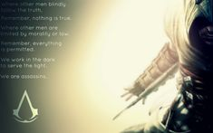 Assassin's Creed wallpaper. Also my favorite Assassin's Creed quote.