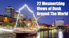 22 Mesmerizing Views of Dusk Around The World Places Around The World, Around The Worlds, Top Place, Dusk, Beautiful Places, Videos