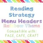This package is compatible with FACE, CAFE, and CRAFT reading strategies menus. Its headings are in blue, purple, pink, orange, and green font to g...