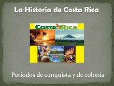 Historia de costa rica (periodos de conquista y colonial) by johnnyar2207 via slideshare