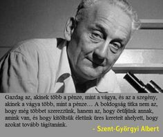 Albert Szent-Gyorgyi was a physiologist who won a Nobel Prize in Physiology or Medicine. He is credited with discovering vitamin C. School Secretary, Prix Nobel, Nobel Prize, Physiology, Hungary, Motto, Picture Quotes, Einstein, Medicine
