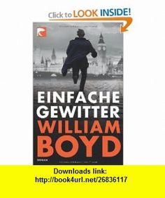 Einfache Gewitter (9783833307010) William Boyd , ISBN-10: 3833307013  , ISBN-13: 978-3833307010 ,  , tutorials , pdf , ebook , torrent , downloads , rapidshare , filesonic , hotfile , megaupload , fileserve