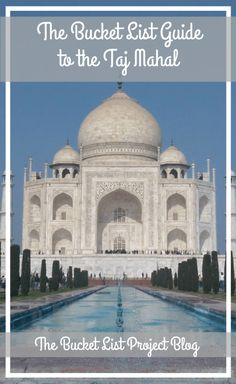 The Bucket List Guide to the Taj Mahal - The Bucket List Project