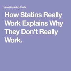 How Statins Really Work Explains Why They Don't Really Work.