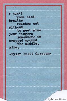 Typewriter Series #448by Tyler Knott Gregson