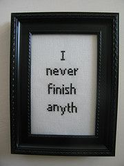 I never finish anyth | Flickr - Photo Sharing!
